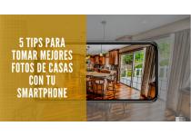 5 tips para tomar mejores fotos de casas con tu smartphone