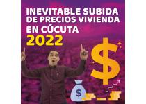 inevitable subida de precios vivienda en cucuta 2022