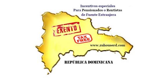 incentivos especiales para inversionistas pensionados o rentistas de fuente extranjera que quieran establecerse en republica dominicana