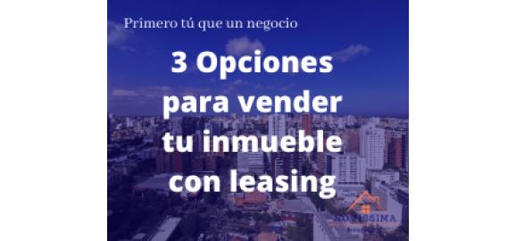 3 excelentes opciones que tienes para vender tu inmueble en leasing
