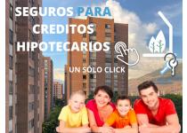 SEGUROS PARA CRÉDITOS HIPOTECARIOS